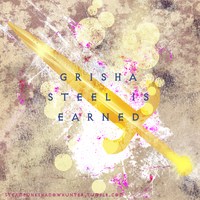Steel Is Earned - Grisha Trilogy by bejeweledmoonphoto
