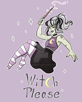 Witch Please by ShorterThanTheEeasel