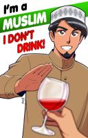 I'm a Muslim. I don't drink by Nayzak