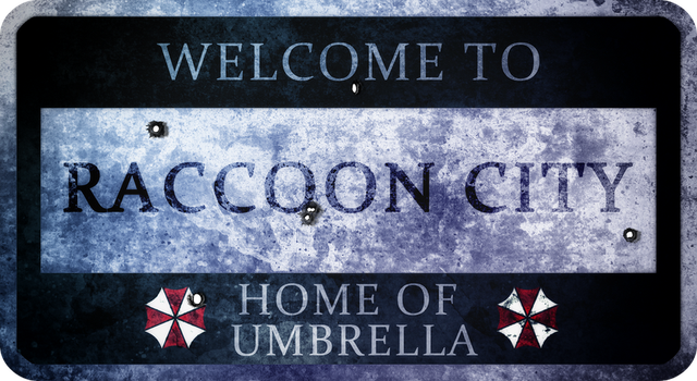 Welcome to Raccoon City sign by Pokie-Punk