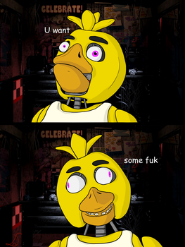 [FNAF] U want some fuk? (Chica version) by Dragonalfa122