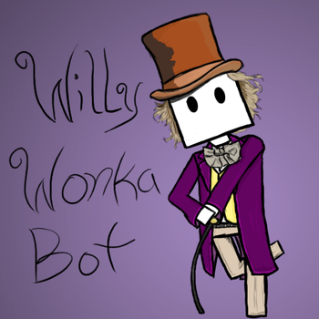 Willy Wonka Bot by shawnisboring