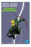 The Emerald Archer Returns by EarthmanPrime
