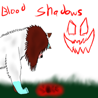 Blood Shadow by KaylaTheWolf13