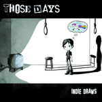 Those Days [Track 01]: Breaking The Fourth Wall by Indie-Draws