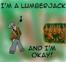 I'm a Lumberjack by Flying-Circus