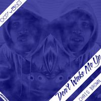 Chris Brown - Don't Wake Me Up by AACovers
