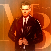 To Be Loved - Michael Buble by AgynesGraphics