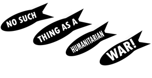 Humanitarian War? by Party9999999