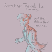 Sometimes. Timelords live too long. by TheBronyCorner