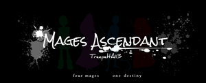 Mages Ascendant: NEW BLOG!! by TreepeltA113