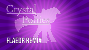 Crystal Ponies Remix Art by Flaedr