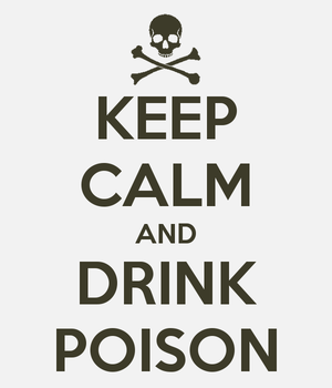 Keep Calm and Drink Poison by Little-Lockhart