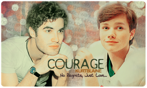 Klaine: Courage... by lolaangieblack
