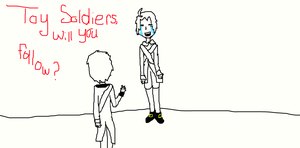 Toy Soldier, will you follow? by BeastBoysgirlRiley