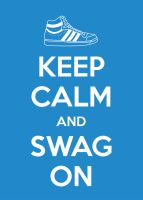 Keep Calm and Swag On Adidas by KarolisKJ