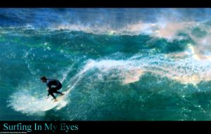 Surfing In My Eyes *Updated* by groundzero0