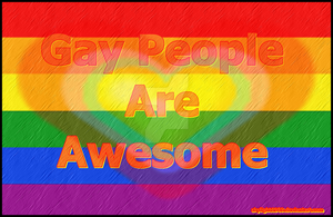 Gay People Are Awesome by Skylight1989