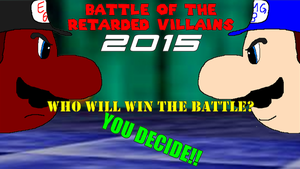 Battle of the Retarded Villains (2015) by Geoffman275