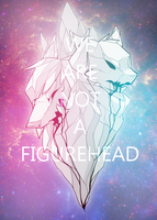 We Are Not A Figurehead by UglyTree