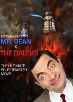 Mr. Bean and The Daleks by FacepalmPunch