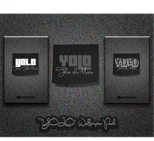 "YOLO ""Thats The Motto"" Wallpapers by morgynbrytt"