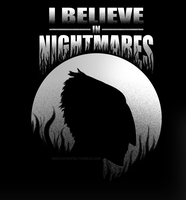I Believe In Nightmares by SMachajewski