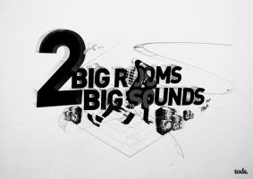 2BigRooms - 2BigSounds by todoroki