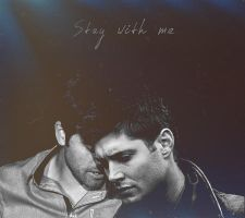 Stay with me /destiel/ by mrsVSnape