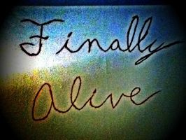 Finally Alive by FaultyStar15
