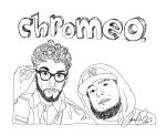 CHROMEO. by weetso