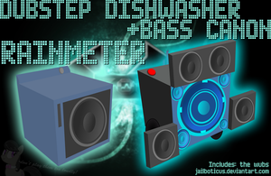 DUBSTEP DISHWASHER + BASS CANON RAINMETER by Jailboticus