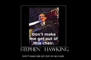 Moto Poster 2- Stephen Hawking by woodentoken