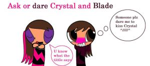 Ask or Dare Crystal and Blade by cupcakemadness237