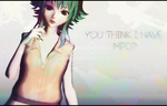 mmd_you think i have mpd? by Snazy