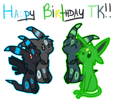Happy Birthday Tk!! by MistDapple