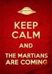 Keep Calm And The Martians Are Coming by enzocavalli