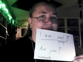 I am real, are you? by Siobhan68