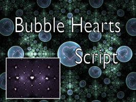 Bubble Hearts Script by Shortgreenpigg