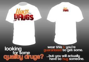 Have a Hugs for Drugs T-Shirt by Schizoepileptic