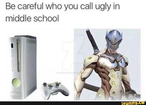 be careful who you made fun of in middle school by Genji-Shamada