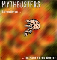 Mythbusters - Buster by Knalljaas