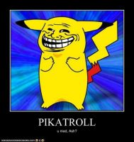 Pikatroll Demotivational by jodisamma