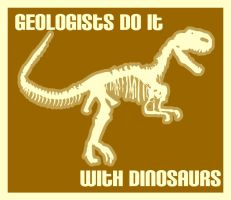Geologists and Dinosaurs by True-Believer