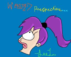 Weird Perspective, Leela by Fry-plus-Leela-4-eva