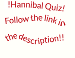 Hannibal Quiz! by Timelady93