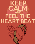 Keep Calm and feel the heart beat (Request) by thegoldfox21