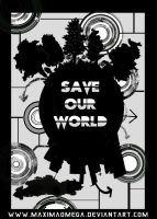 save oUr WorLd by maximaomega