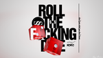 Roll the Fucking Dice by iBL4CKOUT