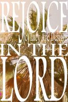 Rejoice inthe LORD by lacyapedesigns